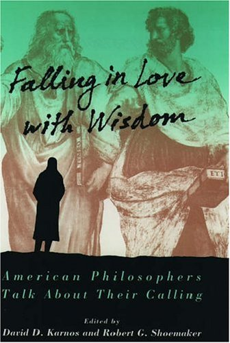 9780195072013: Falling in Love with Wisdom: American Philosophers Talk About Their Calling