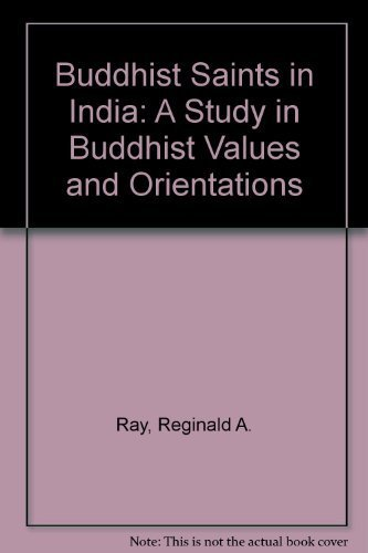 9780195072020: Buddhist Saints in India: A Study in Buddhist Values and Orientations