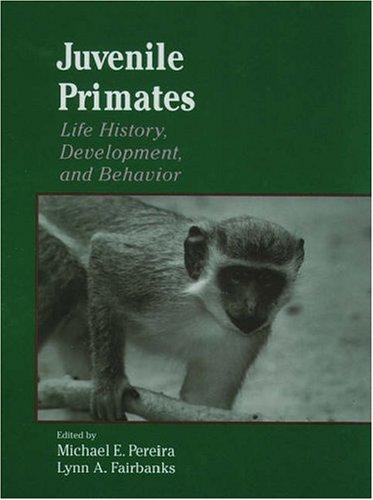 Juvenile Primates: Life History, Development, and Behavior