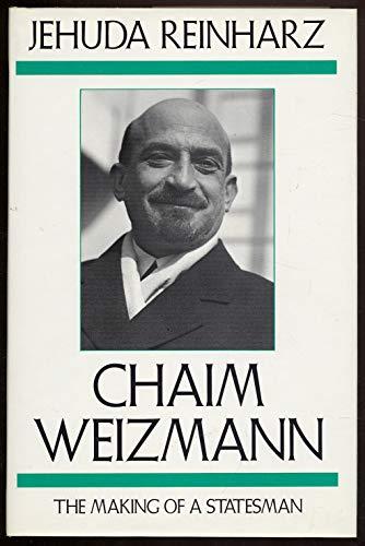 Chaim Weizmann: The Making of a Statesman: Reinharz, Jehuda
