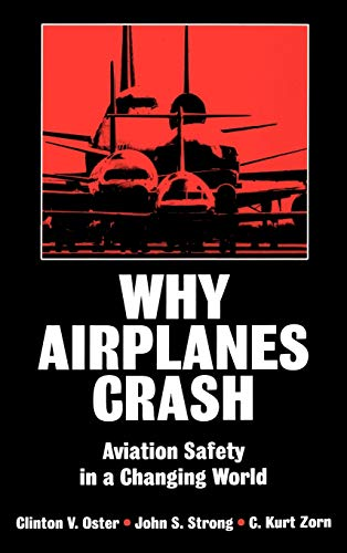 9780195072235: Why Airplanes Crash: Aviation Safety in a Changing World
