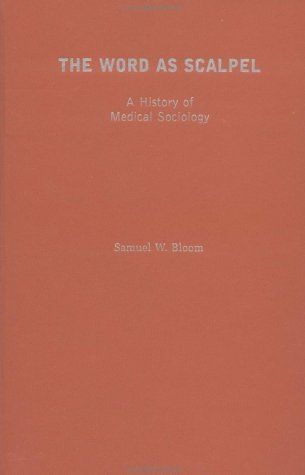 9780195072327: The Word As Scalpel: A History of Medical Sociology