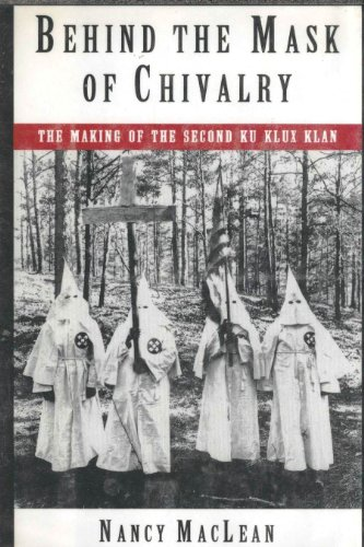 9780195072341: Behind the Mask of Chivalry: The Making of the Second Ku Klux Klan