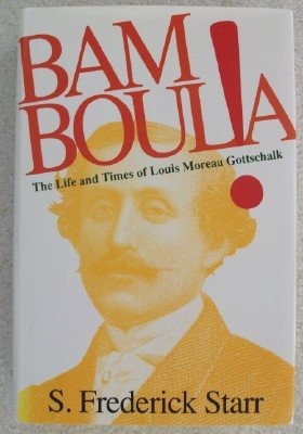 9780195072372: Bamboula!: The Life and Times of Louis Moreau Gottschalk