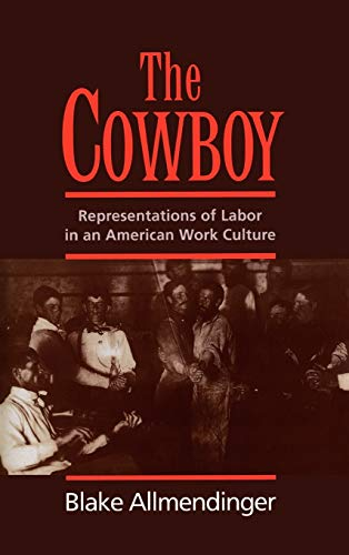 9780195072433: The Cowboy: Representations of Labor in an American Work Culture