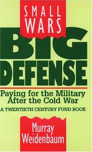 9780195072488: Small Wars, Big Defense: Paying for the Military After the Cold War A Twentieth Century Fund Book