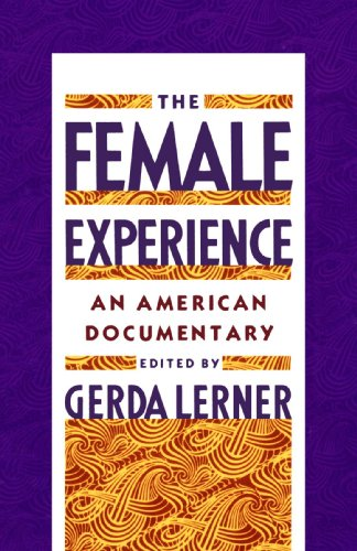9780195072587: The Female Experience: An American Documentary