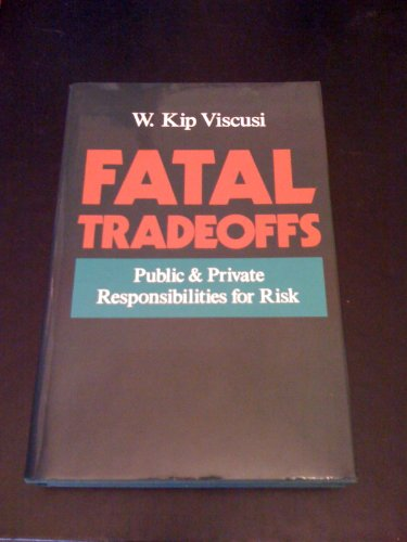 9780195072785: Fatal Tradeoffs: Public and Private Responsibilities for Risk