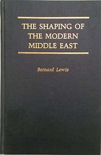 9780195072815: The Shaping of the Modern Middle East