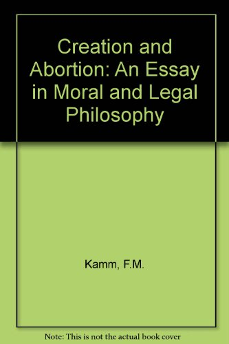 9780195072839: Creation and Abortion: A Study in Moral and Legal Philosophy
