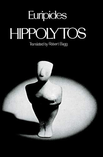 Hippolytos: Euripides & Robert Bagg
