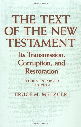 9780195072976: The Text of the New Testament: Its Transmission, Corruption, and Restoration