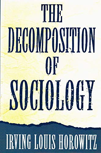 9780195073164: The Decomposition of Sociology