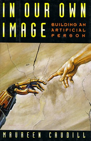 9780195073386: In Our Own Image: Building an Artificial Person