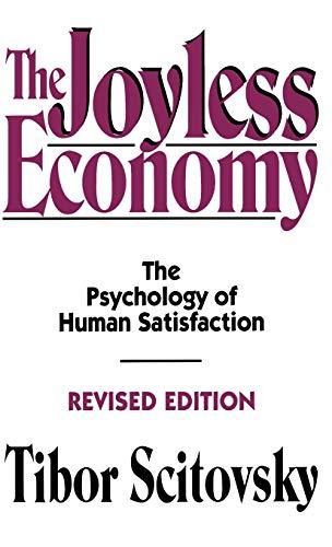 9780195073461: The Joyless Economy: The Psychology of Human Satisfaction