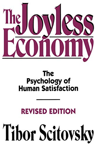 9780195073478: The Joyless Economy: The Psychology of Human Satisfaction