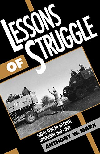 9780195073485: Lessons of Struggle: South African Internal Opposition, 1960-1990
