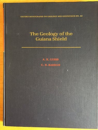 9780195073508: The Geology of the Guiana Shield (Oxford Monographs on Geology and Geophysics)