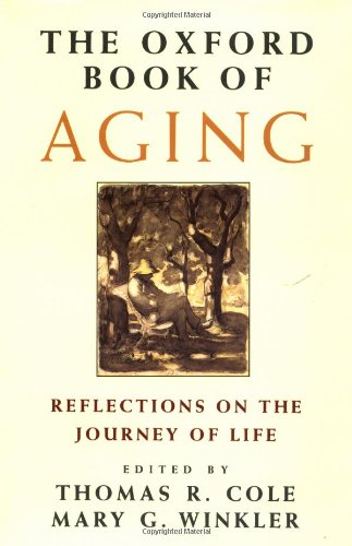 9780195073690: The Oxford Book of Aging: Reflections on the Journey of Life