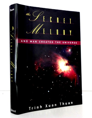 The secret melody: and man created the universe.: Thuan, Trinh Xuan.