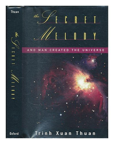 9780195073706: The Secret Melody: And Man Created the Universe