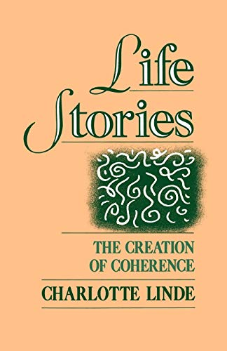 9780195073737: Life Stories: The Creation of Coherence (Oxford Studies in Sociolinguistics)