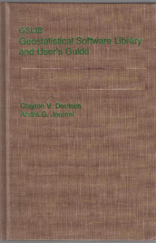 9780195073928: GSLIB: Geostatistical Software Library and User's Guide