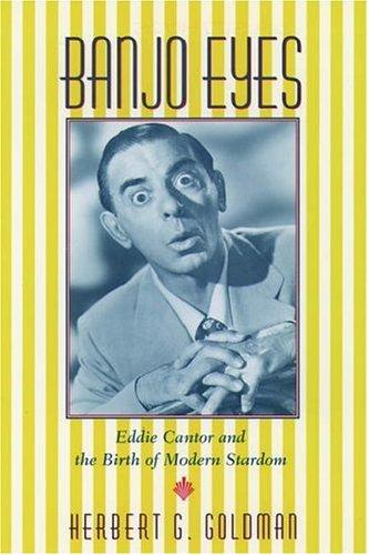 9780195074024: Banjo Eyes: Eddie Cantor and the Birth of Modern Stardom
