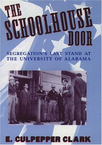 9780195074178: The Schoolhouse Door: Segregation's Last Stand at the University of Alabama