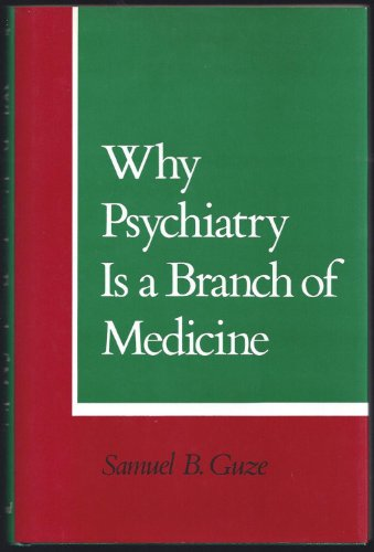 9780195074208: Why Psychiatry Is a Branch of Medicine