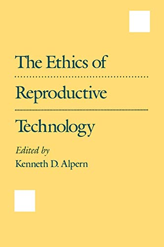 The Ethics of Reproductive Technology: Alpern, Kenneth D.