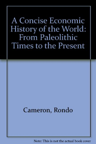 9780195074451: A Concise Economic History of the World: From Paleolithic Times to the Present