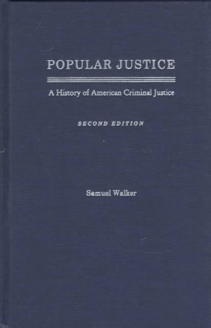 9780195074505: Popular Justice: A History of American Criminal Justice