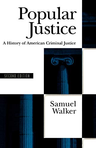 9780195074512: Popular Justice: A History of American Criminal Justice