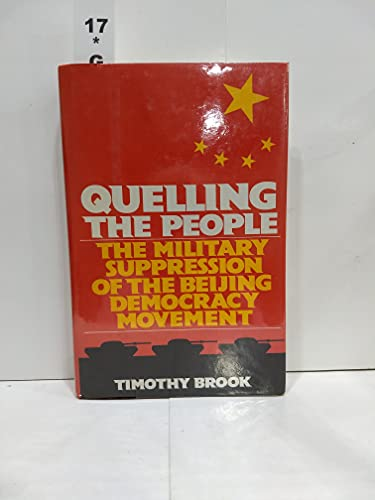 9780195074574: Quelling the People: Military Suppression of the Beijing Democracy Movement