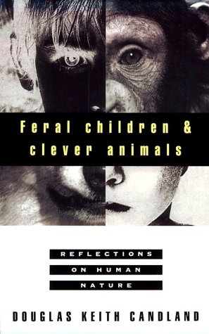 9780195074680: Feral Children and Clever Animals: Reflections on Human Nature