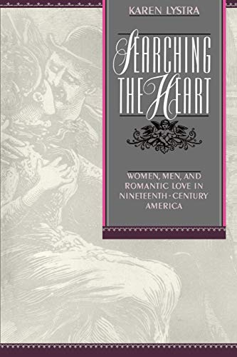 9780195074765: Searching the Heart: Women, Men, and Romantic Love in Nineteenth-Century America