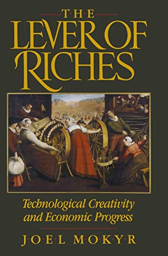 9780195074772: The Lever of Riches: Technological Creativity and Economic Progress
