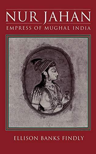 9780195074888: Nur Jahan: Empress of Mughal India