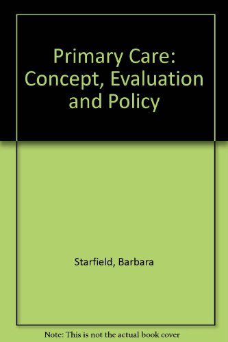 9780195074895: Primary Care: Concept, Evaluation, and Policy