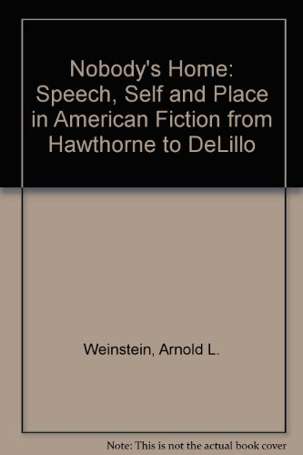 9780195074932: Nobody's Home: Speech, Self, and Place in American Fiction from Hawthorne to DeLillo