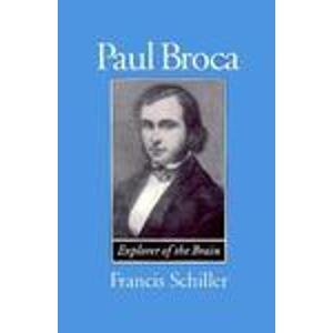 9780195074963: Paul Broca: Founder of French Anthropology, Explorer of the Brain