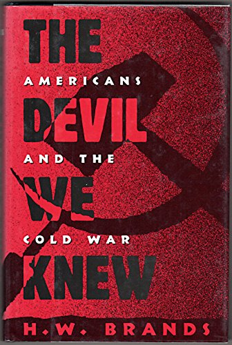 9780195074994: The Devil We Knew: Americans and the Cold War