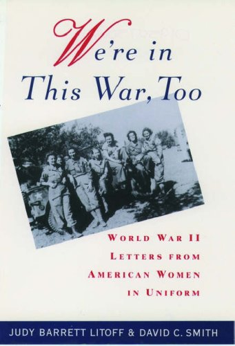 9780195075045: We're in this War, Too: World War II Letters from American Women in Uniform