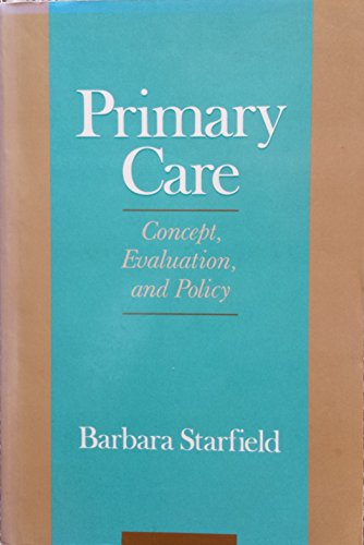 9780195075175: Primary Care: Concept, Evaluation, and Policy