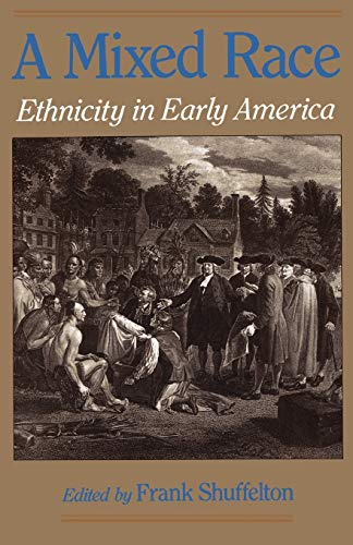 9780195075236: A Mixed Race: Ethnicity in Early America