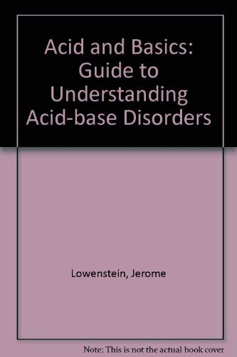 9780195075724: Acid and Basics: A Guide to Understanding Acid-Base Disorders