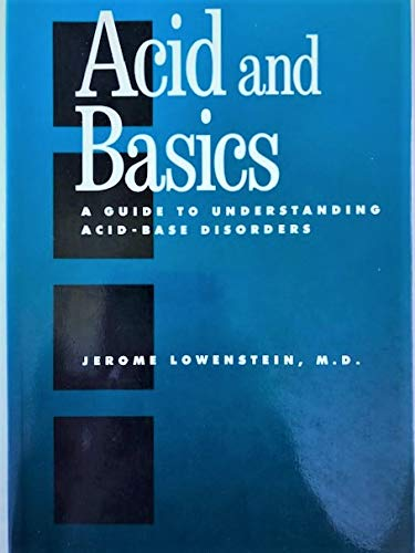 9780195075731: Acid and Basics: A Guide to Understanding Acidbase Disorders