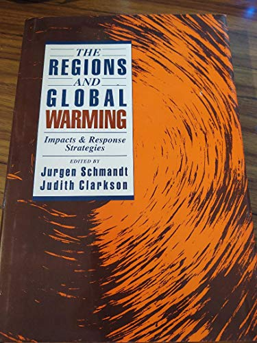 9780195075861: The Regions and Global Warming: Impacts and Response Strategies (Harc Global Change Studies, Vol 1)