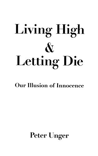 9780195075892: Living High and Letting Die: Our Illusion of Innocence